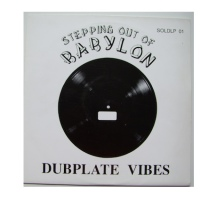 Dubplate Vibes, Stepping Out Of Babylon