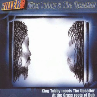 At The Grass Roots Of Dub (King Tubby Meets The Upsetter) Jet star..