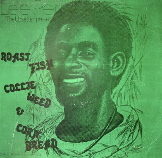 Lee Perry - Roast Fish Collie Weed & Corn bread .(Upsetter)..