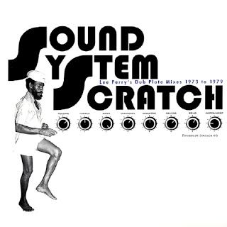 Sound System Scratch - Lee Perry's Dub Plate Mixes 1973 To 1979