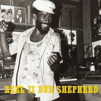 Lee Scratch Perry – Reel 2 - Dub Shepherd