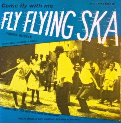 Prince Buster Fly Flying Ska 1964..